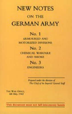 New Notes on the German Army. No.1 Armoured and Motorized Divisions. No.2 Chemical Warfare and Smoke No.3 Engineers 2003 (Hardback)