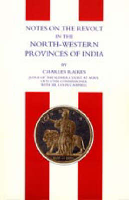 Notes on the Revolt in the North-Western Provinces of India (Indian Mutiny 1857) 2003 (Hardback)