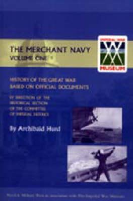 History of the Great War. The Merchant Navy: v. I (Hardback)