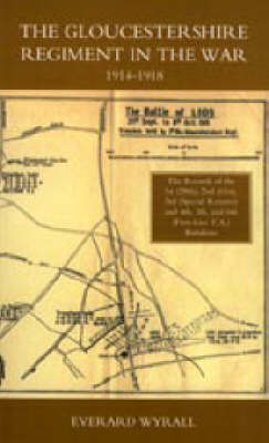 Gloucestershire Regiment in the War 1914-1918 2003 (Hardback)