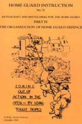 Home Guard Instruction 1943 2003: Battlecraft and Battle Drill (Hardback)