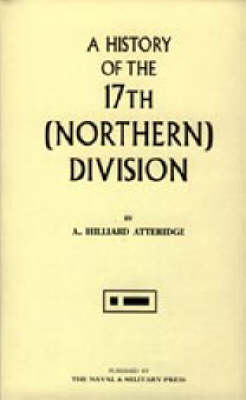 History of the 17th (Northern) Division 2003 (Hardback)