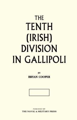 The Tenth (Irish) Division in Gallipoli 2003 (Hardback)