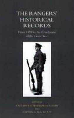 Rangers' Historical Records 2003: From 1859 to the Conclusion of the Great War (Hardback)
