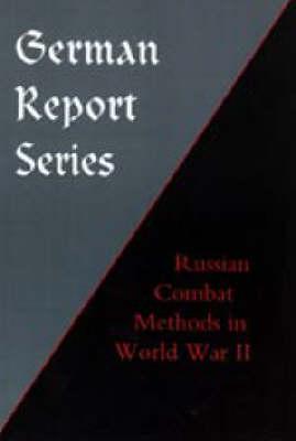 German Report Series: Russian Combat Methods (Hardback)