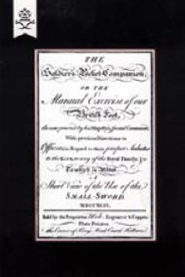 Soldier's Pocket Companion or the Manual Exercise of Our British Foot 1746 2004 (Hardback)