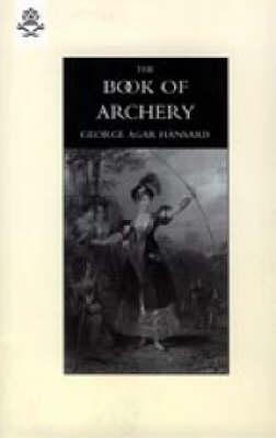 Book of Archery (1840) 2004 (Hardback)