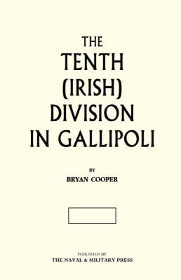 The Tenth (Irish) Division in Gallipoli 2003 (Hardback)