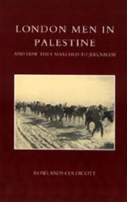 London Men in Palestine and How They Marched to Jerusalem 2003 (Hardback)