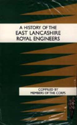 History of the East Lancashire Royal Engineers 2003 (Hardback)