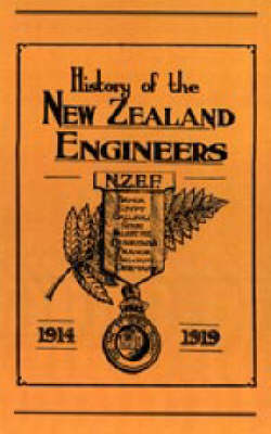 Official History of the New Zealand Engineers During the Great War 1914-1919 2003 (Hardback)