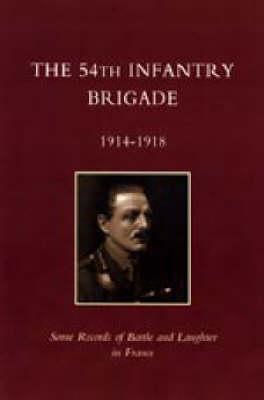 54th Infantry Brigade 1914-1918 2003 (Hardback)