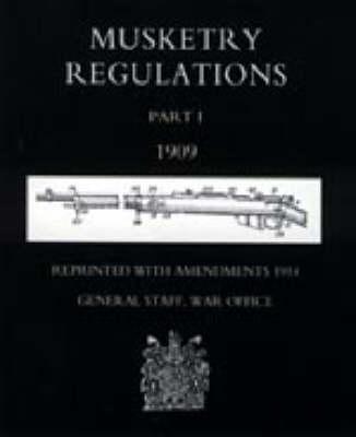 Musketry Regulations 2003: Pt. 1 (Hardback)