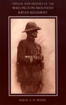 War History of the Wellington Mounted Rifles Regiment 1914-1919 (Hardback)