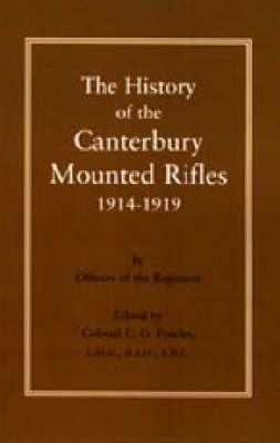 History of the Canterbury Mounted Rifles 1914-1919 (Hardback)