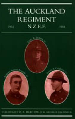 Auckland Regiment 1914-1918 2004: Being an Account of the Doings on Active Service of the First, Second and Third Battalions of the Auckland Regiment (Hardback)