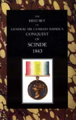 History of General Sir Charles Napier's Conquest of Scinde 2004 (Hardback)
