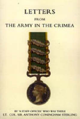 Letters from the Army in the Crimea Written During the Years 1854, 1855 and 1856 2004 (Hardback)