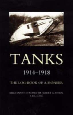 Tanks 1914-1918 the Log-book of a Pioneer 2004 (Hardback)