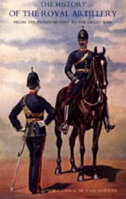 History of the Royal Artillery from the Indian Mutiny to the Great War: v. II: 1899-1914 (Hardback)