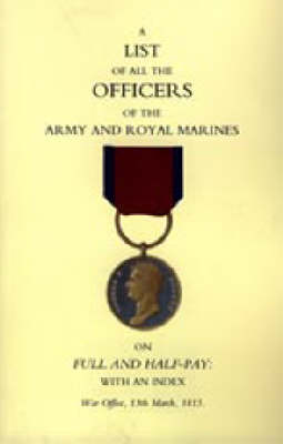 1815 List of All the Officers of the Army and Royal Marines on Full and Half-pay with an Index 2004 (Hardback)