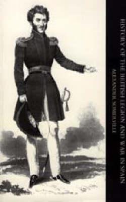 History of the British Legion and War in Spain 2004 (Hardback)
