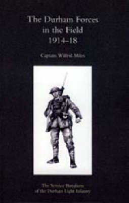 Durham Forces in the Field 1914-1918 2004 (Hardback)
