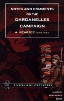 Notes and Comments on the Dardanelles Campaign 2004 (Hardback)