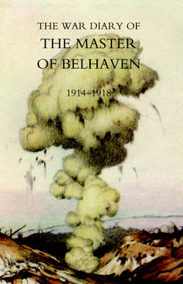 War Diary of the Master of Belhaven 1914-1918 2005 (Hardback)