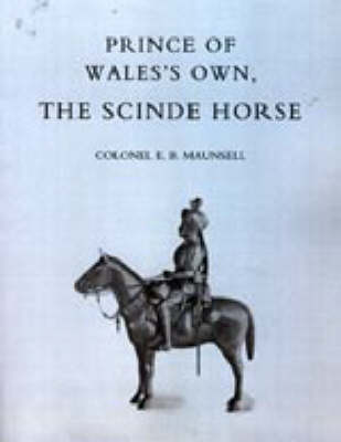 Prince of Wales's Own, the Scinde Horse (Hardback)
