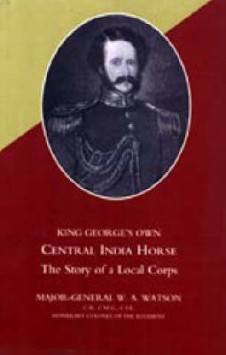 King George's Own Central India Horse 2005 (Hardback)