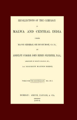 Recollections of the Campaign in Malwa and Central India Under Major General Sir Hugh Rose G.C.B. 2005 (Hardback)