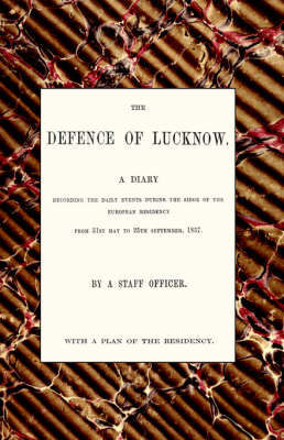 Defence of Lucknow, a Diary 2005 (Hardback)