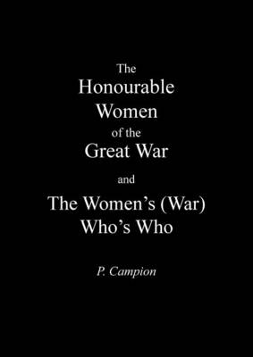 Honourable Women of the Great War & the Women's (War) Who's Who (Paperback)