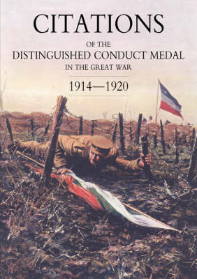 Citations of the Distinguished Conduct Medal 1914-1920: SECTION 2: Part Two Line Regiments (Paperback)