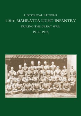 Historical Record 110th Mahratta Light Infantry, During the Great War (Hardback)