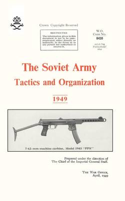 The Soviet Army: Tactics and Organization 1949 (Paperback)