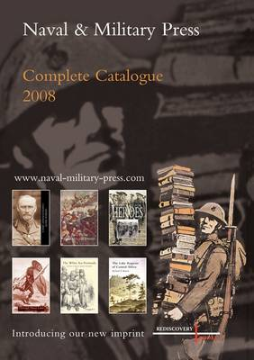 Naval and Military Press Complete Catalogue 2008 (Paperback)