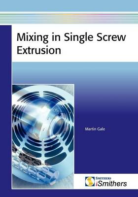 Mixing in Single Screw Extruders (Paperback)