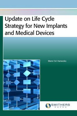 Update on Life Cycle Strategy for New Implants and Medical Devices (Hardback)