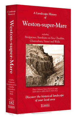 A Landscape History of Weston-super-Mare (1809-1922) - LH3-182: Three Historical Ordnance Survey Maps - Landscape History No. 100 (Sheet map, folded)