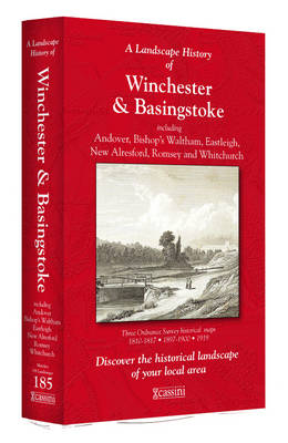 A Landscape History of Winchester & Basingstoke (1810-1919) - LH3-185: Three Historical Ordnance Survey Maps - Landscape History No. 103 (Sheet map, folded)