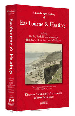 A Landscape History of Eastbourne & Hastings (1813-1921) - LH3-199: Three Historical Ordnance Survey Maps - Landscape History No. 117 (Sheet map, folded)