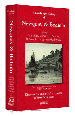 A Landscape History of Newquay & Bodmin (1813-1919) - LH3-200: Three Historical Ordnance Survey Maps - Landscape History No. 118 (Sheet map, folded)