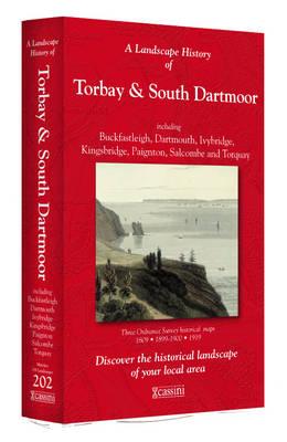 A Landscape History of Torbay & South Dartmoor (1809-1919) - LH3-202: Three Historical Ordnance Survey Maps - Landscape History No. 120 (Sheet map, folded)