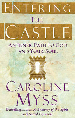 Entering the Castle: An Inner Path to God and Your Soul (Paperback)