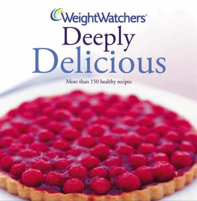 Weight Watchers Deeply Delicious (Hardback)