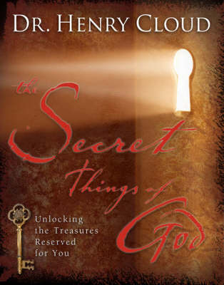 The Secret Things of God: Unlocking the Treasures Reserved for You (Hardback)