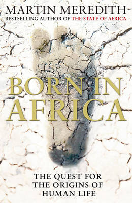 Born in Africa: The Quest for the Origins of Human Life (Hardback)