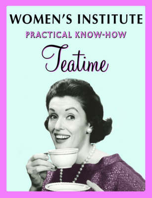 WI Practical Know-How Teatime (Paperback)